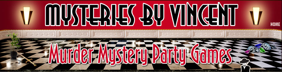 MYSTERIES BY VINCENT - Murder Mystery Dinner Party Games